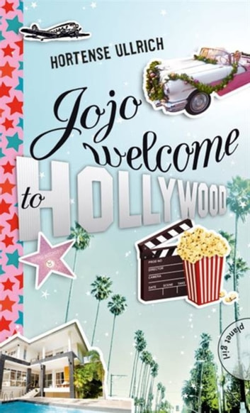 Jojo, welcome to Hollywood ebook by Hortense Ullrich,Maria Seidel