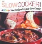 All Colour New Recipes for your Slow Cooker ebook by Carolyn Humphries