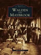 Walden and Maybrook ebook by Marc Newman