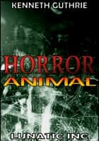 Horror 3: Animals eBook by Kenneth Guthrie