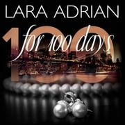 For 100 Days audiobook by Lara Adrian