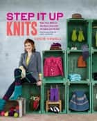 Step It Up Knits ebook by Vickie Howell