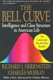 Bell Curve - Intelligence and Class Structure in American Life ebook by Richard J. Herrnstein,Charles Murray