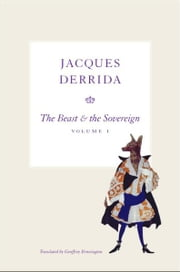 The Beast and the Sovereign, Volume I ebook by Jacques Derrida