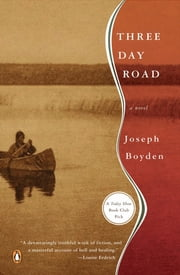 Three Day Road ebook by Joseph Boyden
