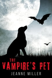 The Vampire's Pet ebook by Jeanne Miller