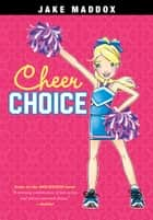 Cheer Choice ebook by Jake Maddox, Katie Wood
