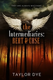 The Intermediaries: Beat & Case ebook by Taylor Dye