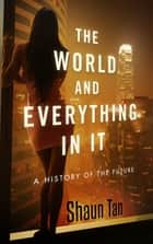 The World and Everything in It ebook by Shaun Tan