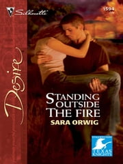 Standing Outside the Fire ebook by Sara Orwig