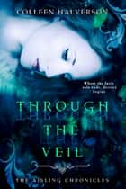 Through The Veil eBook par Colleen Halverson
