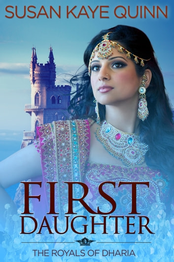 First Daughter ebook by Susan Kaye Quinn