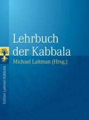 Lehrbuch der Kabbala ebook by Kobo.Web.Store.Products.Fields.ContributorFieldViewModel