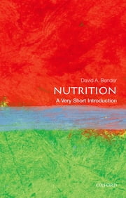 Nutrition: A Very Short Introduction ebook by David Bender