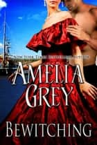 Bewitching ebook by Amelia Grey