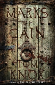The Marks of Cain - A Novel ebook by Tom Knox
