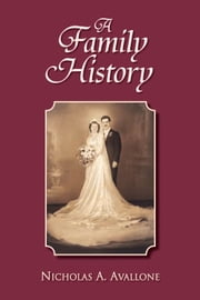 A Family History ebook by Nicholas A. Avallone