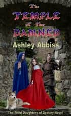 The Temple of the Damned ebook by Ashley Abbiss