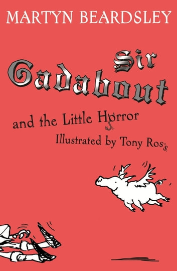 Sir Gadabout and the Little Horror ebook by Martyn Beardsley