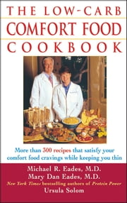 The Low-Carb Comfort Food Cookbook ebook by Ursula Solom,Mary Dan Eades,Michael R Eades