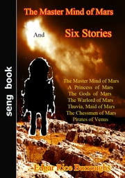 The Master Mind of Mars And  Six Stories ebook by Edgar Rice Burroughs