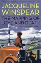The Mapping of Love and Death ebook by Jacqueline Winspear