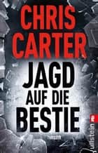 Jagd auf die Bestie eBook by Chris Carter, Sybille Uplegger