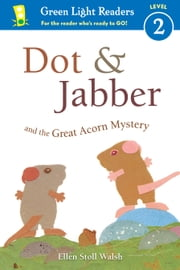 Dot & Jabber and the Great Acorn Mystery ebook by Ellen Stoll Walsh