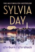 Afterburn / Aftershock ebook by Sylvia Day