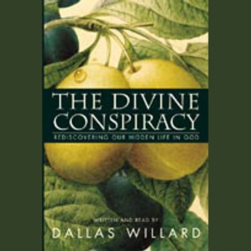 The Divine Conspiracy audiobook by Dallas Willard
