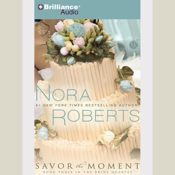 Savor the Moment audiobook by Nora Roberts