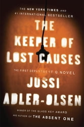 The Keeper of Lost Causes: A Department Q Novel - The First Department Q Novel ebook by Jussi Adler-Olsen