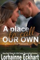 A Place to Call Our Own ebook by Lorhainne Eckhart