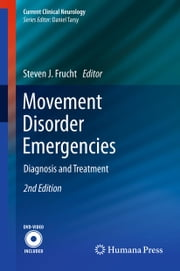 Movement Disorder Emergencies - Diagnosis and Treatment ebook by Steven J. Frucht
