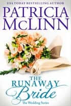 The Runaway Bride (The Wedding Series) ebook by Patricia McLinn