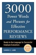 3000 Power Words and Phrases for Effective Performance Reviews ebook by Sandra E. Lamb