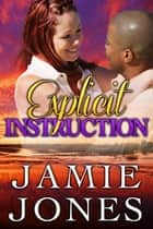 Explicit Instruction - 2nd Edition ebook by Jamie Jones