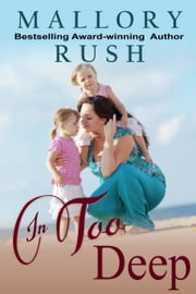 In Too Deep ebook by Mallory Rush