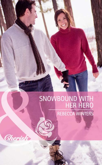 Snowbound with Her Hero (Mills & Boon Cherish) ebook by Rebecca Winters