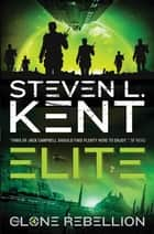 The Clone Rebellion - The Clone Elite ebook by Steven L Kent
