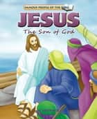 Jesus the Son of God ebook by Joy Melissa Jensen, Lu Simi