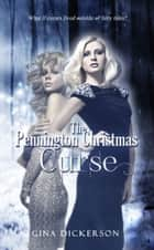 The Pennington Christmas Curse ebook by Gina Dickerson