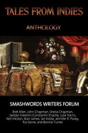 Tales from Indies: Smashwords Forum Writers Anthology 2015 ebook by Smashwords Forum Writers