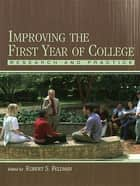 Improving the First Year of College ebook by Robert S. Feldman