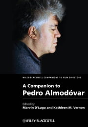 A Companion to Pedro Almódovar ebook by Marvin D'Lugo,Kathleen M. Vernon