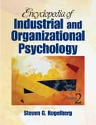 Encyclopedia of Industrial and Organizational Psychology ebook by Sandra Lynn Rogelberg