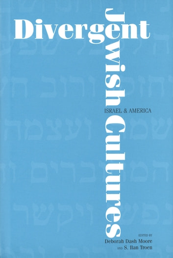 Divergent Jewish Cultures - Israel and America ebook by
