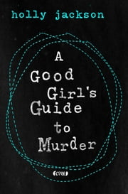 A Good Girl's Guide to Murder eBook by Holly Jackson, Sabine Schilasky