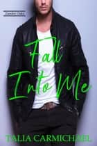 Fall Into Me - Zander Oaks, #4 ebook by Talia Carmichael