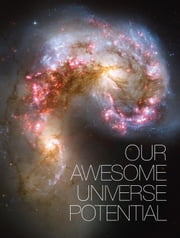 Our Awesome Universe Potential ebook by Joel Hilliker,Philadelphia Church of God